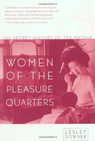 Women of the Pleasure Quarters by Lesley Downer