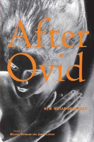 After Ovid by Michael Hofmann
