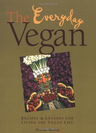 The Everyday Vegan: Recipes & Lessons for Living the Vegan Life