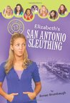 Elizabeth's San Antonio Sleuthing (Camp Club Girls, #13)