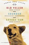 Three Dog Tales: Old Yeller, Sounder, Savage Sam (Modern Classics)