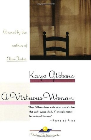 A Virtuous Woman by Kaye Gibbons