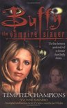 Tempted Champions (Buffy the Vampire Slayer: Season 5, #3)