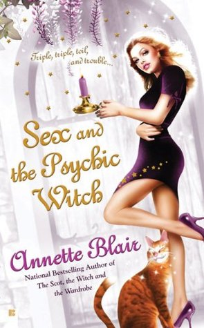 Sex and the Psychic Witch by Annette Blair