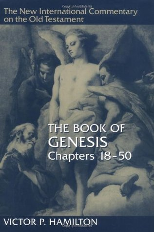 The Book of Genesis: Chapters 18-50 (The New International Commentary on the Old Testament)