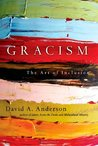 Gracism: The Art of Inclusion (BridgeLeader Books)