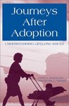 Journeys After Adoption: Understanding Lifelong Issues