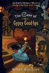 The Case of the Gypsy Good-bye (Enola Holmes Mysteries, #6)
