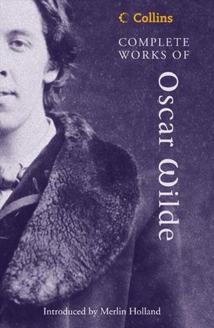 Complete Works of Oscar Wilde by Oscar Wilde