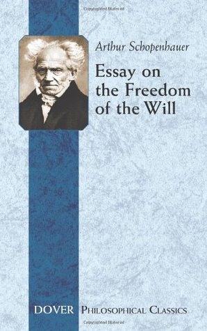 Essay on the Freedom of the Will (Philosophical Classics)