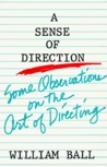 A Sense of Direction: Some Observations on the Art of Directing /