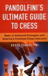 Pandolfini's Ultimate Guide to Chess (Fireside Chess Library)