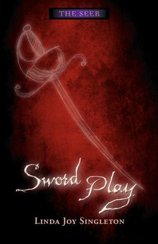 Sword Play by Linda Joy Singleton