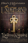 Alice's Adventures in Underland: The Queen of Stilled Hearts #1
