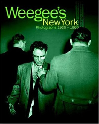 Weegee's New York: Photographs, 1935-1960