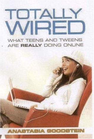 Totally Wired by Anastasia Goodstein