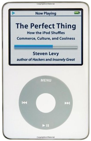 The Perfect Thing by Steven Levy