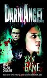 Skin Game (Dark Angel, #2)