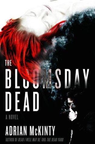 The Bloomsday Dead (Dead Trilogy #3) - Adrian McKinty