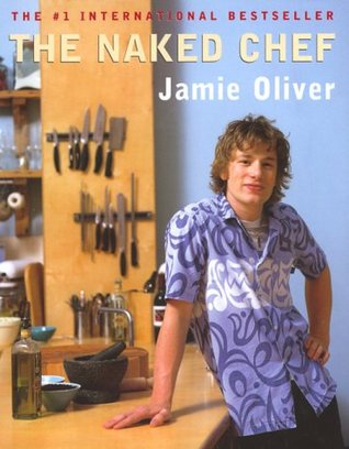 NAKED CHEF, THE by Jamie Oliver