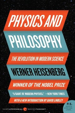 Physics and Philosophy by Werner Heisenberg