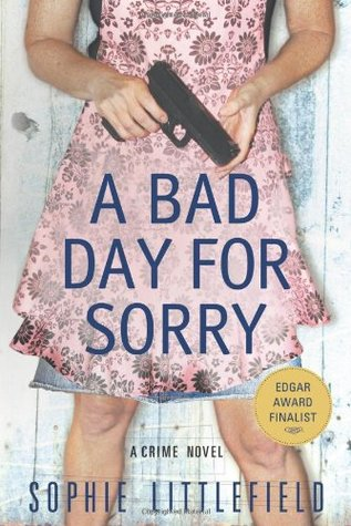 A Bad Day for Sorry by Sophie Littlefield