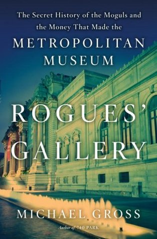 Rogues' Gallery The Secret History of the Moguls and the Mone... by Michael    Gross