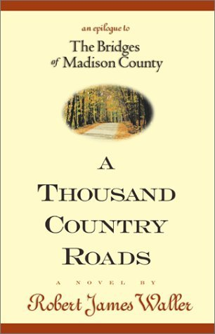 A Thousand Country Roads by Robert James Waller