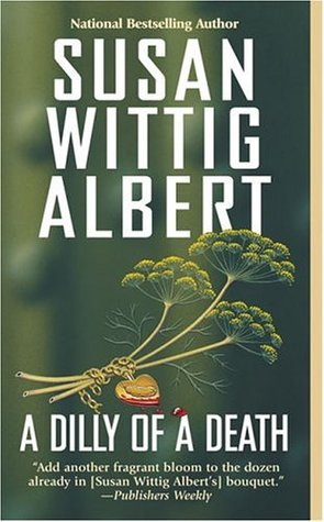 A Dilly of a Death by Susan Wittig Albert