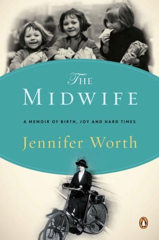 The Midwife by Jennifer Worth