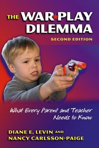The War Play Dilemma by Diane E. Levin