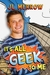 It's All Geek to Me by J.L. Merrow