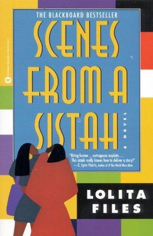Scenes from a Sistah by Lolita Files