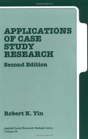 Applications of Case Study Research (Applied Social Research Methods, Volume 34)
