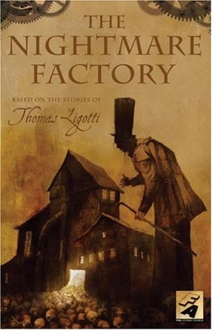 The Nightmare Factory, Vol. 1 by Thomas Ligotti