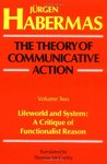 The Theory of Communicative Action, Vol 2: Lifeword & System: A Critique of Functionalist Reason