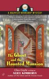 The Ghost and the Haunted Mansion (Haunted Bookshop Mystery, #5)