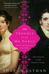 The Trouble with Mr. Darcy (Pride & Prejudice Continues)