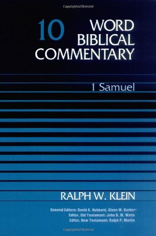World Biblical Commentary Vol. 10, 1 Samuel by Ralph W. Klein
