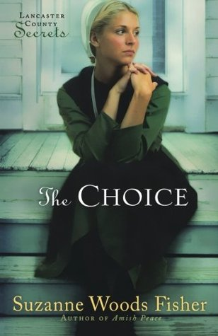 The Choice by Suzanne Woods Fisher