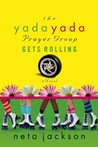 The Yada Yada Prayer Group Gets Rolling (The Yada Yada Prayer Group, Book 6)