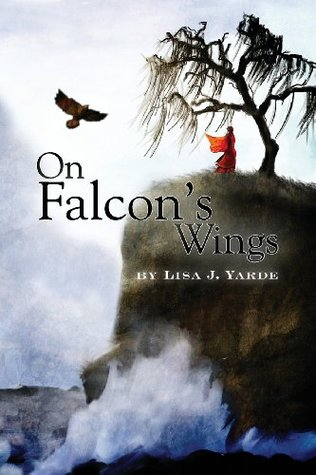 On Falcon's Wings by Lisa J. Yarde