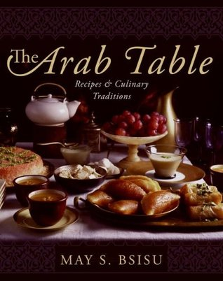The Arab Table by May Bsisu