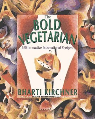 The Bold Vegetarian by Bharti Kirchner