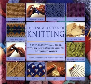 Encyclopedia Of Knitting Techniques by Lesley Stanfield