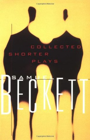Collected Shorter Plays by Samuel Beckett
