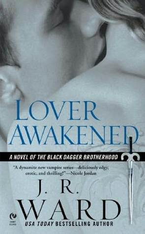Lover Awakened (Black Dagger Brotherhood, #3)