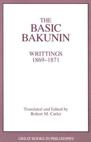 The Basic Bakunin by Mikhail Bakunin