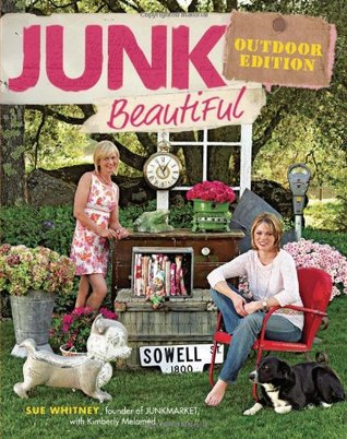 Junk Beautiful Outdoor Edition by Sue Whitney