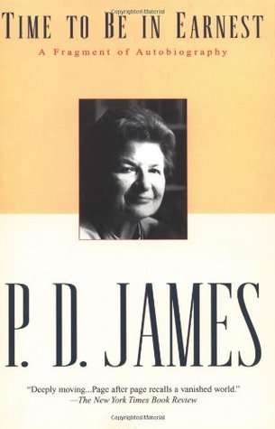 Time To Be In Earnest by P.D. James